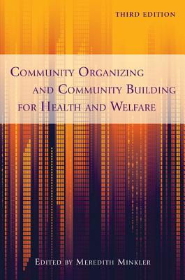 Community Organizing and Community Building for Health and Welfare By Minkler, Meredith (EDT)