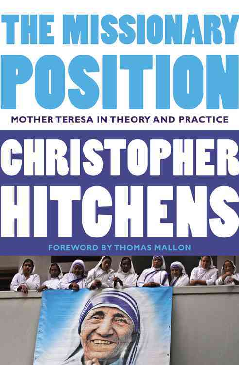 The Missionary Position By Hitchens, Christopher/ Sullivan, Andrew (FRW)