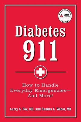 Diabetes 911 By Fox, Larry A., M.D./ Weber, Sandra L., M.D.